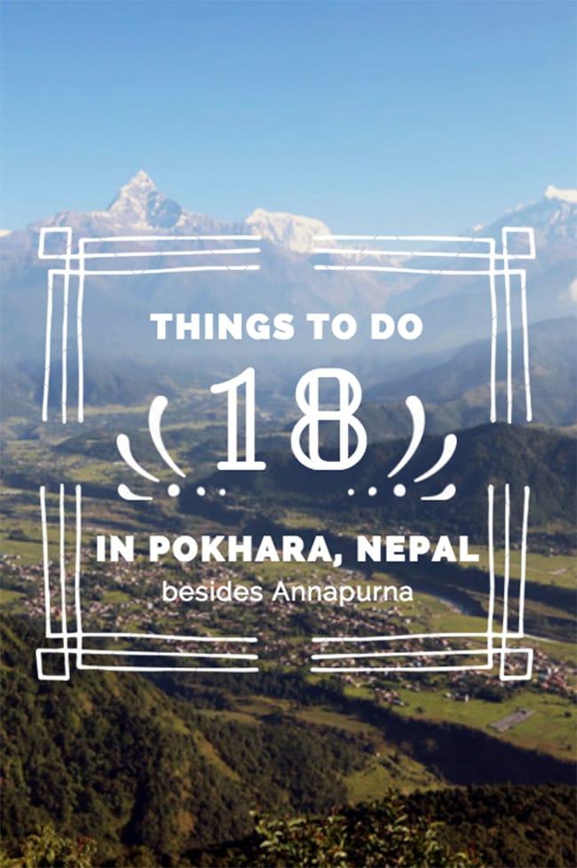 18 Things to do in Pokhara, Nepal that aren't the Annapurna Circuit Nepal Travel Honeymoon Backpack Backpacking Vacation #travel #honeymoon #vacation #backpacking #budgettravel #offthebeatenpath #bucketlist #wanderlust #Nepal #Asia #southasia #exploreNepal #visitNepal #seeNepal #discoverNepal #TravelNepal #NepalVacation #NepalTravel #NepalHoneymoon