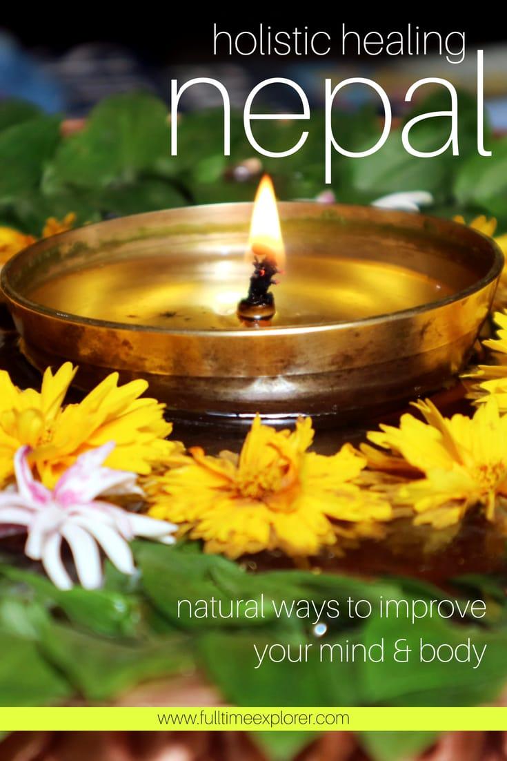 Holistic Healing in Nepal: 8 Ways to Naturally Improve Your Mind & Body Full Time Explorer Nepal Travel Honeymoon Backpack Backpacking Vacation #travel #honeymoon #vacation #backpacking #budgettravel #offthebeatenpath #bucketlist #wanderlust #Nepal #Asia #southasia #exploreNepal #visitNepal #seeNepal #discoverNepal #TravelNepal #NepalVacation #NepalTravel #NepalHoneymoon